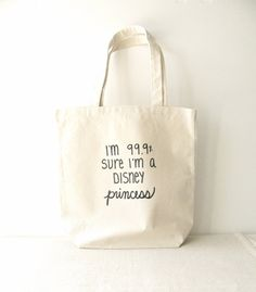 Princess Tote Bag  I'm 999 Sure I'm a Disney by RevellHouse, $14.00
