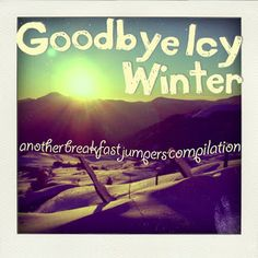 GOODBYE WINTER! - Google Search