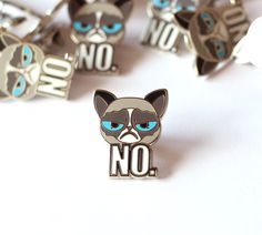 Grumpy cat lapel pin, animal pins, cute animal accessory, funny cat, cat enamel pin, meme pin, funny pins, NO pin by Compoco on Etsy https://www.etsy.com/listing/281409114/grumpy-cat-lapel-pin-animal-pins-cute