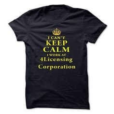 I Can't Keep Calm, I Work At 4Licensing Corporation T-Shirt Hoodie Sweatshirts aue