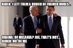 Meme Maker - Biden: I left them a bunch of Framed nudes. Obama: Of Melania? Joe, that's not Meme Maker! Joe Meme, Creepy Joe Biden, Obama And Biden, Meme Maker, The Godfather, Horse Head, Best Memes, Really Funny, Presidents