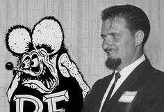 """Ed """"Big Daddy"""" Roth and Rat Fink"""