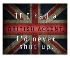I loooove British accents ♥