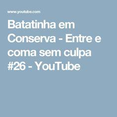 Batatinha em Conserva - Entre e coma sem culpa #26 - YouTube