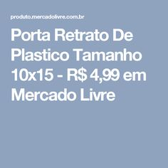 Porta Retrato De Plastico Tamanho 10x15 - R$ 4,99 em Mercado Livre