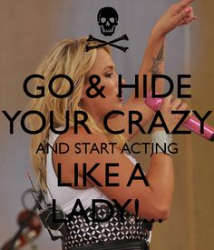 "I love this, just wish the lyrics were right.  ""Run and Hide your crazy!!"" haha"