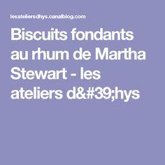 Biscuits fondants au rhum de Martha Stewart - les ateliers d'hys