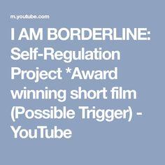 I AM BORDERLINE: Self-Regulation Project *Award winning short film (Possible Trigger) - YouTube