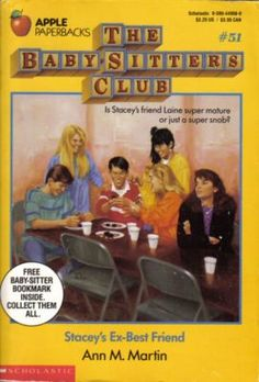 Omg remember these books!!    The Baby-Sitters Club #51 Stacey's Ex-Best Friend hahaha