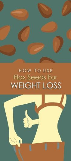 Flax Seeds For Weight Loss And How To Use Them..