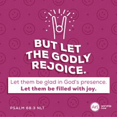 But let the godly rejoice. Let them be glad in God's presence. Let them be filled with joy. –Psalm 68:3 NLT #VerseOfTheDay #Bible Psalm 68, Verse Of The Day, Worship, Bible Verses, Encouragement, Inspirational Quotes, Joy, Let It Be, Music