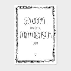 Ansichtkaart, zwart wit, quotes, tekst, lief, vriendschap, gewoon omdat je fantastisch bent