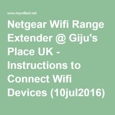 Netgear Wifi Range Extender @ Giju's Place UK - Instructions to Connect Wifi Devices (10jul2016)