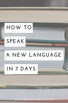 What's The Fastest Way To Learn A Language? Speak in 7 Days