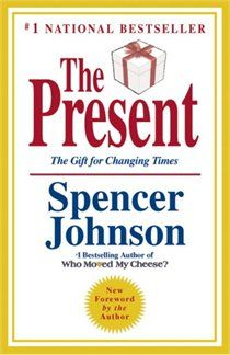 The Present : The Gift for Changing Times by Spencer Johnson Hardcover) for sale online Good Books, My Books, How To Be A Happy Person, Time For Change, Thing 1, Reading Rainbow, My Escape, Gifts For Boys, Reading Lists