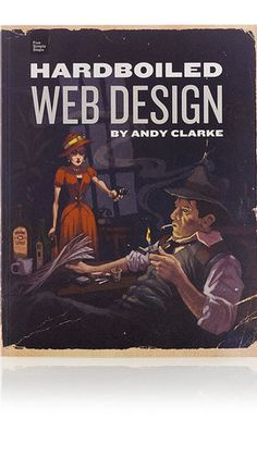 Hardboiled Web Design by Andy Clarke The book is related to genre of web-development format of book is 57 Mb and size of books is PDF available for fre Web Design Pdf, Best Web Design, Responsive Web Design, Hard Boiled, Web Development, Book Design, My Books, Humor, Reading