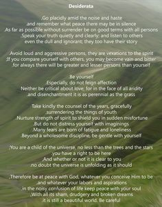 desiderata universe and good terms Desiderata by max ehrmann  be on good terms with all persons speak your   no doubt the universe is unfolding as it should therefore be.