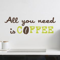 """""""All you need is coffee"""" Wall decals"""
