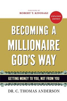 Becoming a Millionaire God's Way: Getting Money to You, N...