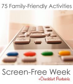 75 Family Friendly Activities for Screen Free Week *printable