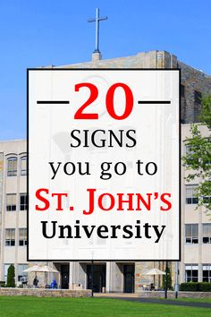 20 Signs You Go To St. John's University