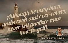 Never, under ANY circumstances... #wisdom #grilling #etiquette