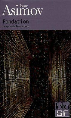 Le cycle de Fondation, 1 par Isaac Asimov. En ce début de millénaire, l'empire…