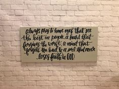 """Farmhouse """"always pray for eyes that see the best"""" sign by simplybrynnly on Etsy, a heart that forgives the worst and a mind that forgets the bad, never loses faith in God, never lose faith, farmhouse wood wall decor sign Old Wood Signs, Rustic Signs, Rustic Decor, Farmhouse Decor, Losing Faith, Wood Wall Decor, Hand Painted Signs, Faith In God, Sign Quotes"""