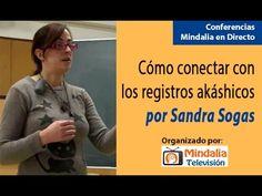 Cómo conectar con los Registros Akáshicos por Sandra Sogas - YouTube
