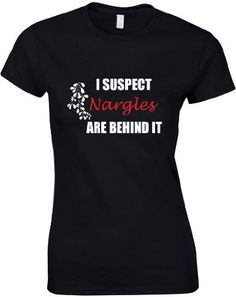 I Suspect The Nargles, Harry Potter inspired Ladies' Printed T-Shirt: Amazon.co.uk: Clothing;  i need this :)