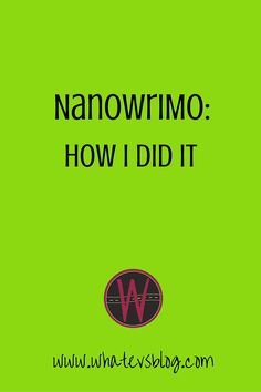 Nanowrimo: How I did It