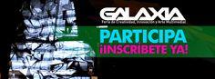 Inscripciones para GALAXIA, Feria de Creatividad, Innovación y Arte Multimedial, - cupo limitado- para más información ingresa a: http://www.alteroptica.tv/#!galaxia/cgps