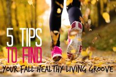 Healthy living mojo gone? Get it back and fall into fitness with these fall fitness tips from Linda LaRue!