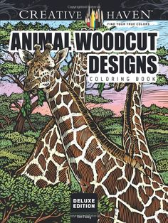 Amazon.com: Creative Haven Deluxe Edition Animal Woodcut Designs Coloring Book (Adult Coloring) (0800759809974): Tim Foley: Books