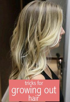 Essential tips for growing out hair