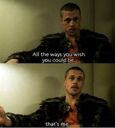 Brad Pitt x Fight Club. Bradd Pitt, Fight Club Quotes, Fight Club 1999, Tyler Durden, The Rocky Horror Picture Show, David Fincher, Pulp, Movie Lines, Film Quotes