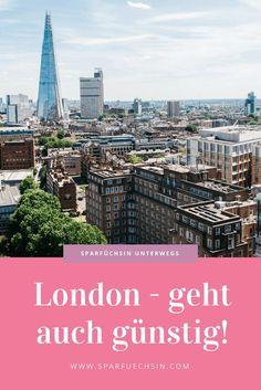 Sparfüchsin unterwegs: London (und Umgebung) geht auch günstig! Ich verrate Dir meine besten Tipps!