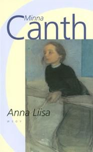 Minna Canth – Anna-Liisa Literature, Novels, Reading, Anna, Books, Cards, Authors, Literatura, Livros