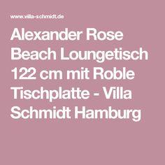 Alexander Rose Beach Loungetisch 122 cm mit Roble Tischplatte - Villa Schmidt Hamburg