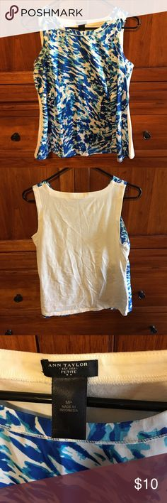 EUC Ann Taylor top Beautiful shades of blue, solid white back. Stretchy material, front darts for shaping. Ann Taylor Tops