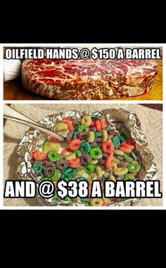 Ain't that the truth! #Oilfield #WePoorNow #FrootLoopsInAFoilBowl Oilfield Trash, Oilfield Wife, Funny Pics, Funny Pictures, Vienna Sausage, Welding Beds, Petroleum Engineering, Oil Field, Drilling Rig