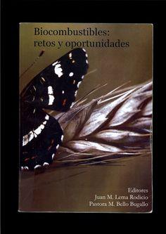 Biocombustibles : retos y oportunidades / editores, Juan M. Lema Rodicio, Pastora Mª Bello Bugallo
