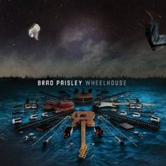 Wheelhouse by Brad Paisley Click on the cover to place a hold at Otis Library