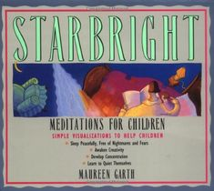 Starbright--Meditations for Children by Maureen Garth http://www.amazon.com/dp/0062503987/ref=cm_sw_r_pi_dp_thJMtb0H69XJGGQF