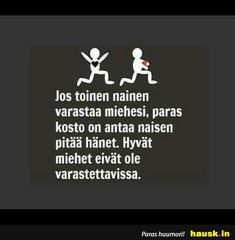 Jos toinen nainen varastaa miehesi,.. - HAUSK.in Real Life Quotes, Wise Words, Qoutes, Nostalgia, Messages, Mood, Thoughts, Education, Humor