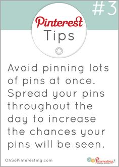 Pinterest tip: Avoid pinning lots of pins at once. For more Pinterest tips for business check out ohsopinteresting.com