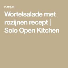 Wortelsalade met rozijnen recept | Solo Open Kitchen