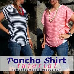 So Much To Make: Poncho Shirt Tutorial, Easy DIY Top, Sewing instructions