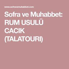 Sofra ve Muhabbet: RUM USULÜ CACIK (TALATOURI)