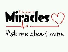 My miracle(s) were both 1 in 100 affected by congenital heart defects.